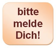 Bild: Bitte melde Dich...!